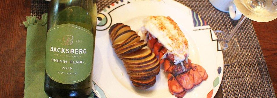 Backsberg Chenin Blanc Was Made For Broiled Lobster